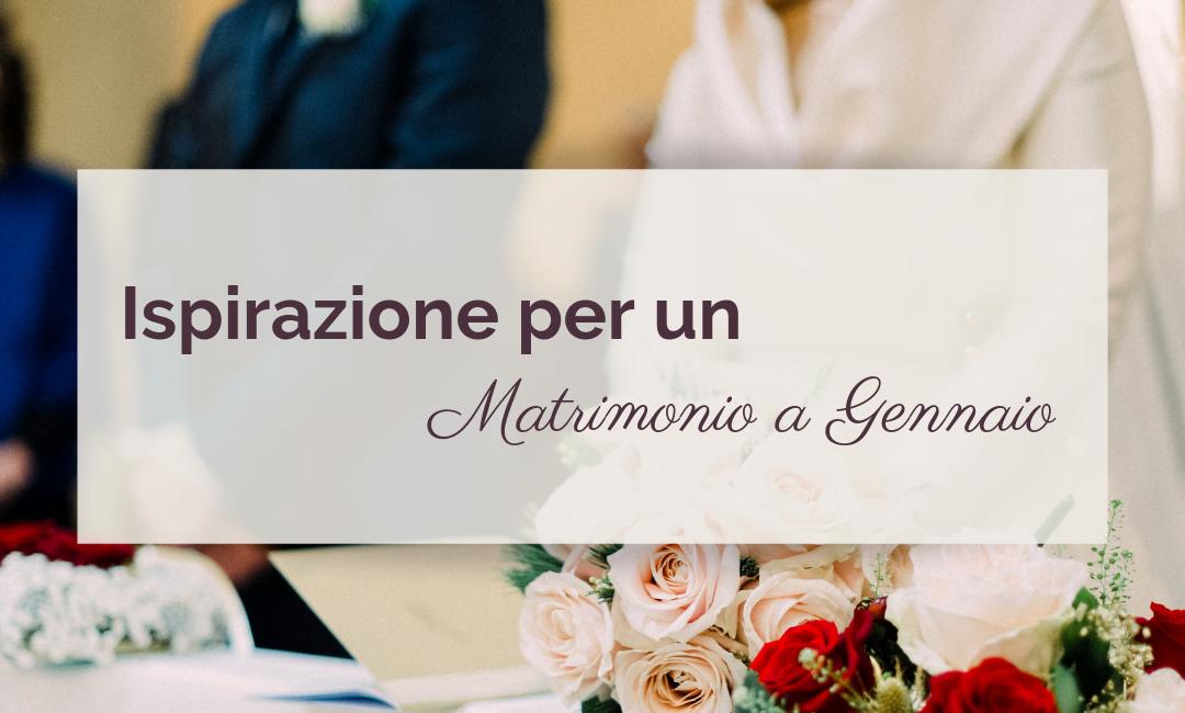 Ispirazione per un matrimonio in Gennaio