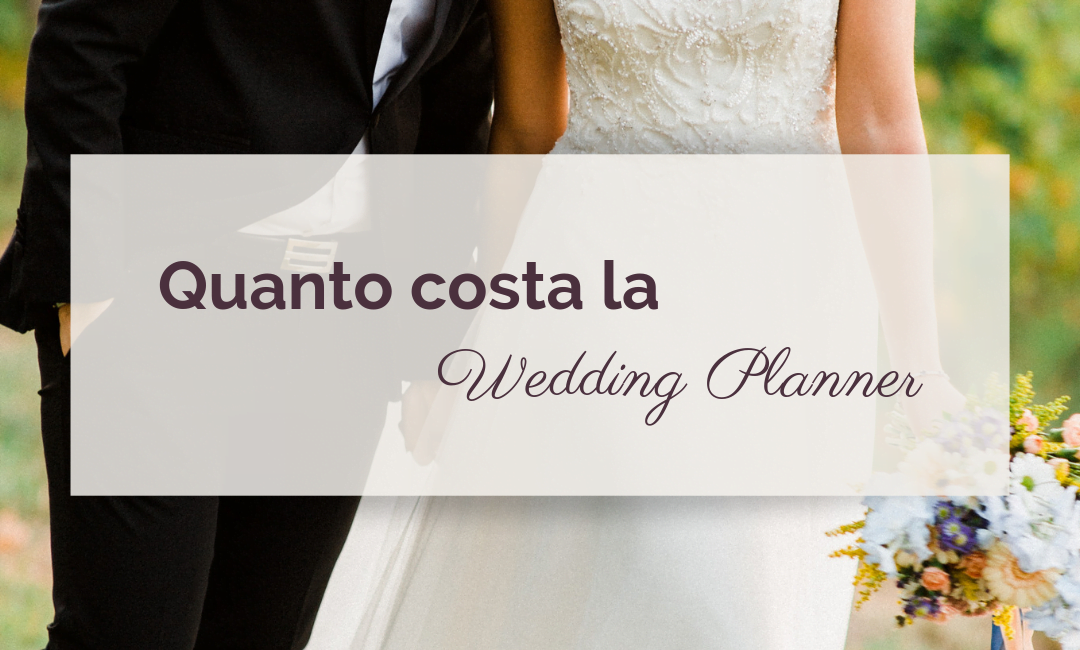 Quanto costa la Wedding Planner
