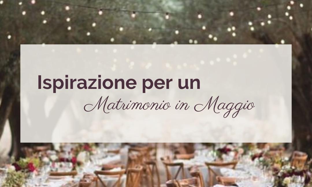 Ispirazione per un matrimonio in Maggio