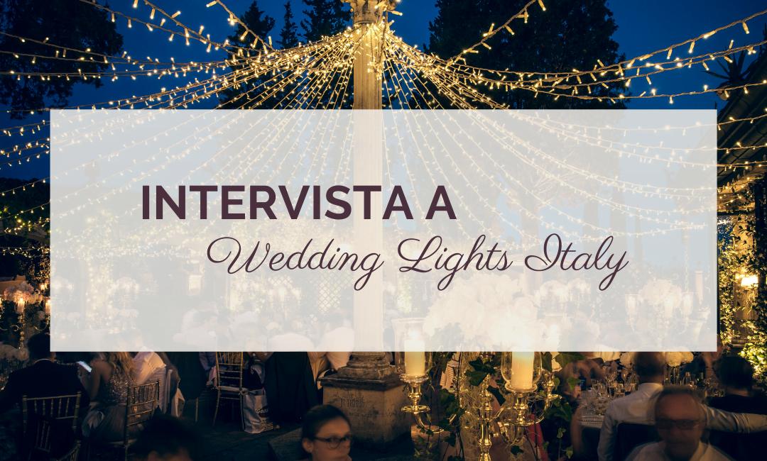 Green Vendors: intervista a Wedding Lights Italy